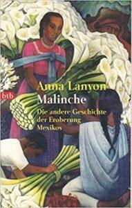 Buchtipp für Übersetzer: Malinche. Die andere Geschichte der Eroberung Mexikos